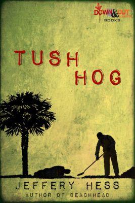 Tushhog, Jeffery Hess