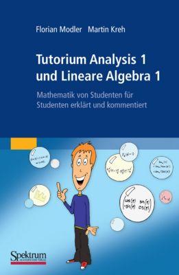 Tutorium Analysis 1 und Lineare Algebra 1, Martin Kreh, Florian Modler