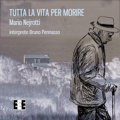 Tutta La Vita Per Morire, Mario Nejrotti