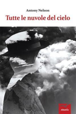 Tutte le nuvole del cielo, Antony Nelson