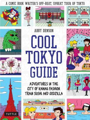 Tuttle Publishing: Cool Tokyo Guide, Abby Denson