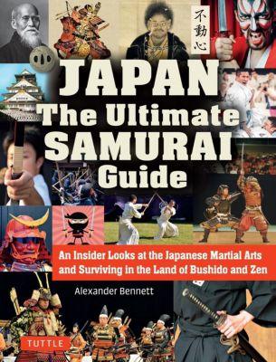 Tuttle Publishing: Japan The Ultimate Samurai Guide, Alexander Bennett