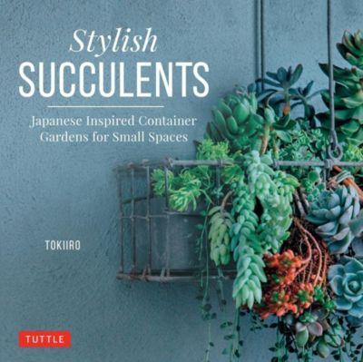 Tuttle Publishing: Stylish Succulents, Tomomi Kondo, Yoshinobu Kondo