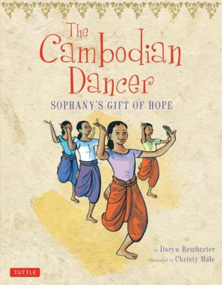 Tuttle Publishing: The Cambodian Dancer, Daryn Reicherter
