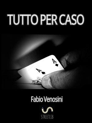 Tutto per caso, Fabio Venosini