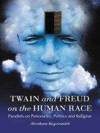 Twain and Freud on the Human Race, Abraham Kupersmith