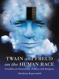 Twain and Freud on the Human Race, Abraham Kupersmith