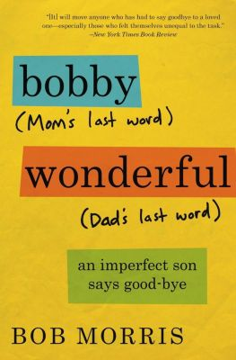Twelve: Bobby Wonderful, Bob Morris