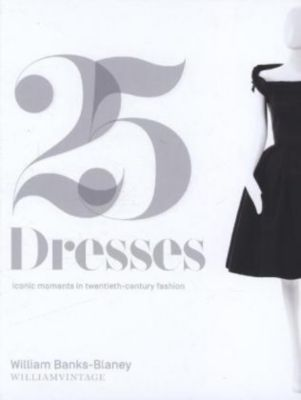 Twenty-five Dresses: William Vintage, William Banks-Blaney