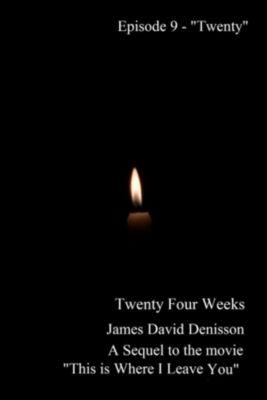 Twenty Four Weeks - Episode 9 - Twenty (PG), James David Denisson