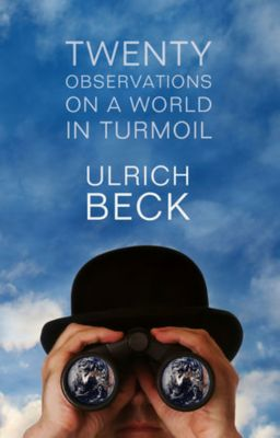 Twenty Observations on a World in Turmoil, Ulrich Beck