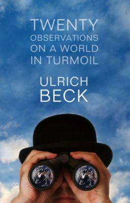 Twenty Observations on a World in Turmoil, Ulrich Beck