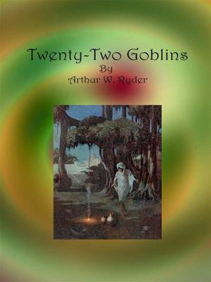 Twenty-Two Goblins, Arthur W. Ryder