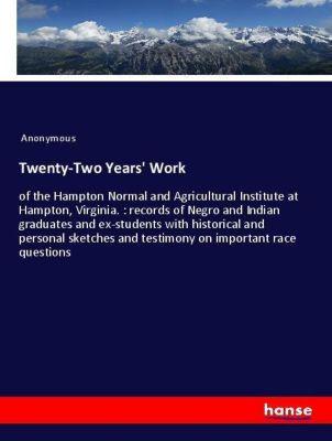 Twenty-Two Years' Work, Anonymous