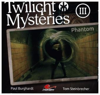Twilight Mysteries - Phantom, 1 Audio-CD, Paul Burghardt