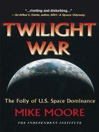 Twilight War, Mike Moore