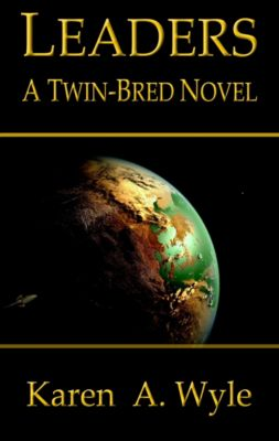 Twin-Bred: Leaders: a Twin-Bred novel, Karen A. Wyle
