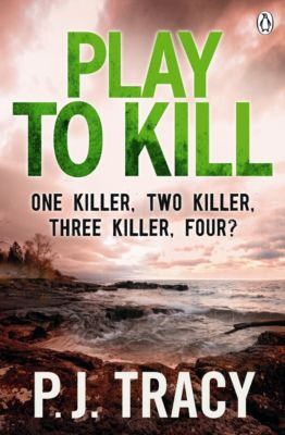 Twin Cities Thriller: Play to Kill, P. J. Tracy