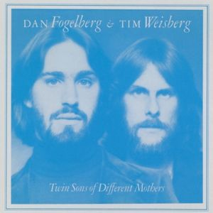 Twin Sons Of Different Mothers, Dan Fogelberg, Tim Weisberg