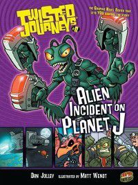 Twisted Journeys®: Alien Incident on Planet J, Dan Jolley