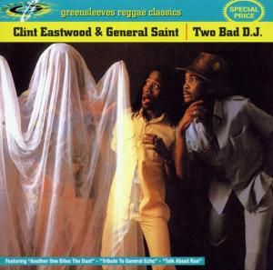 Two Bad Dj, Clint Eastwood+general Saint