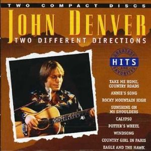 Two Different Directions-Greatest, John Denver