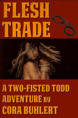 Two-Fisted Todd Adventures: Flesh Trade (Two-Fisted Todd Adventures, #2), Cora Buhlert