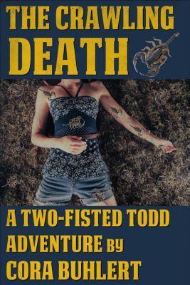 Two-Fisted Todd Adventures: The Crawling Death (Two-Fisted Todd Adventures, #1), Cora Buhlert