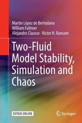 Two-Fluid Model Stability, Simulation and Chaos, Martin Bertodano, William Fullmer, Alejandro Clausse, Victor Ransom