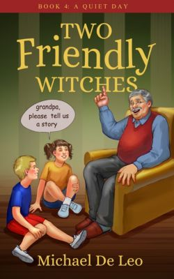 Two Friendly Witches: 4. A Quiet Day, Michael De Leo
