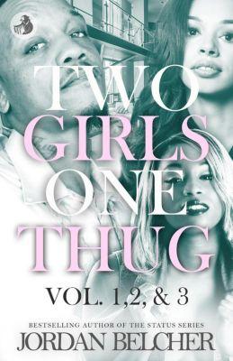 Two Girls One Thug Vol. 1,2, & 3, Jordan Belcher