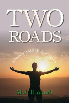 Two Roads, M.J. Hlakudi