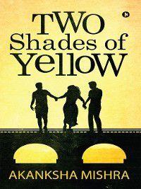 Two Shades of Yellow, Akanksha Mishra