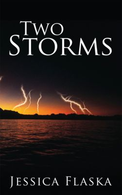 Two Storms, Jessica Flaska