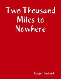 Two Thousand Miles to Nowhere, Russell Pollard