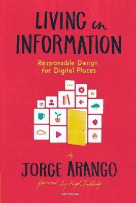 Two Waves Books: Living in Information, Jorge Arango