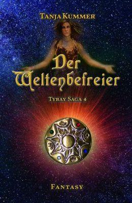 Tybay Saga - Der Weltenbefreier - Tanja Kummer |