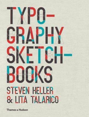 Typography Sketchbooks, Steven Heller, Lita Talarico