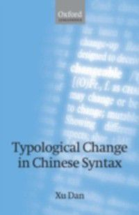 Typological Change in Chinese Syntax, Dan Xu