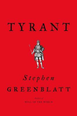 Tyrant, Stephen Greenblatt