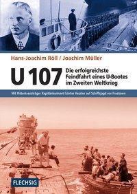 U 107 - Die erfolgreichste Feindfahrt eines U-Bootes im Zweiten Weltkrieg, Hans-Joachim Röll, Joachim Müller