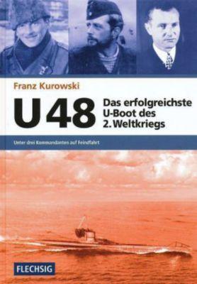 U 48, Das erfolgreichste U-Boot des 2. Weltkriegs, Franz Kurowski