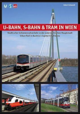 U-Bahn, S-Bahn & Tram in Wien - Schwandl Robert |