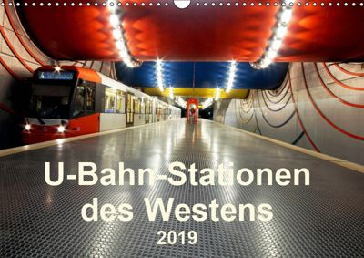 U-Bahn-Stationen des Westens (Wandkalender 2019 DIN A3 quer), Karsten Brix