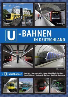 U-Bahnen in Deutschland - Robert Schwandl |