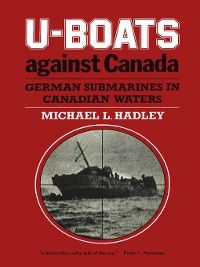 U-Boats Against Canada, Michael L. Hadley