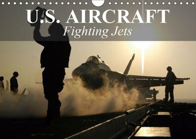 U.S. Aircraft - Fighting Jets (Wall Calendar 2019 DIN A4 Landscape), Elisabeth Stanzer