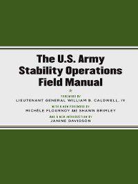 U.S. Army field manual ;: The U.S. Army Stability Operations Field Manual
