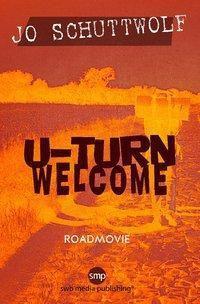 U-Turn Welcome - Jo Schuttwolf |