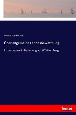 Über allgemeine Landesbewaffnung - Moritz von Prittwitz  